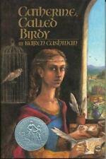 Catherine, Called Birdy (Newbery Honor Book) Cushman, Karen Hardcover