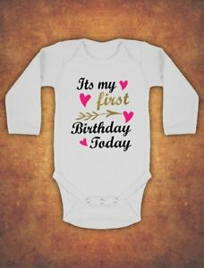 Its My First 1st Birthday Today Baby Kids Bodysuit  Girl long sleeve