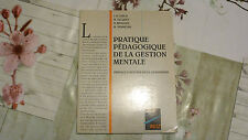 PRATIQUE PÉDAGOGIQUE DE LA GESTION MENTALE / EDITIONS RETZ  / 1992