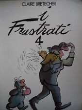 I FRUSTRATI 4 - Claire Bretecher Prima edizione Bompiani 1979 [G264]
