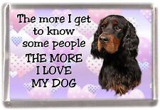 """Gordon Setter Dog Fridge Magnet """"THE MORE I LOVE MY DOG""""  by Starprint"""