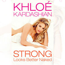 Strong Looks Better Naked [Hardcover] By Khloe Kardashian 9781471156465 NEW