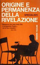 AA.VV. SPECIALISTI ORIGINE E PERMANENZA DELLA RIVELAZIONE EDIZIONI PAOLINE 1972