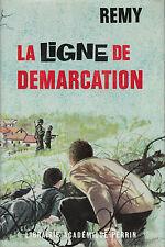 Livre  la ligne de démarcation rémy 39 / 45 éditions France Empire année 1965