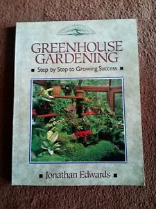GREENHOUSE GARDENING BOOK - TYPES, SITE, EQUIPMENT, GROWING, TECHNIQUES, PLANTS