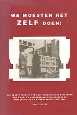 WE MOESTEN HET ZELF DOEN (A.H. GERHARDHUIS AMSTERDAM 1959-1999)