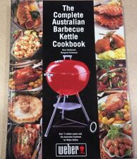 The Complete Australian Barbecue Kettle Cookbook for Weber Kettles