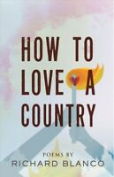 How to Love a Country : Poems, Paperback by Blanco, Richard, Like New Used, F...