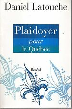 Plaidoyer Pour Le Quebec by Daniel Latouche 1995 Paperback New French
