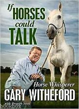 If Horses Could Talk by Brough Scott, Gary Witheford, Book, New (Hardback, 2014)