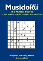 Musidoku Opus 2: The Musical Sudoku. 44 More Puzz... by Kearns, Antony Paperback