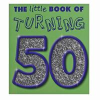 The Little Book of Turning 50 - Novelty 50th Birthday Gift
