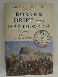 Rorke's Drift and Isandlwana 22nd January 1879: Minute by Minute