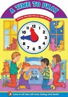 A Time to Pray Board Book for Children Teaches Kids How to Tell Time Prayers