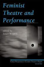 Feminist Theatre and Performance: Critical Perspectives on Canadian Theatre in E