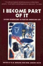 I Become Part of It : Sacred Dimensions in Native American Life (1992, Paperback