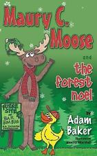 Maury C. Moose and the Forest Noel by Adam Baker (2014, Paperback)