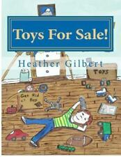 Toys for Sale! by Heather Gilbert (2012, Paperback)