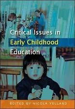 Critical Issues in Early Childhood Education, Good Condition Book, Yelland, Nico