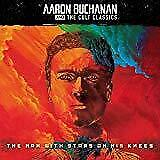 Aaron Buchanan And The Cult Classics - The Man With Stars On His Knees (NEW CD)