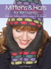 Mittens and Hats for Yarn Lovers: Detailed Techniques for Knitting in the Round,