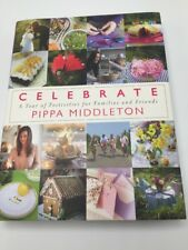 Celebrate A Year of Festivities for Families and Friends by Pippa Middleton...