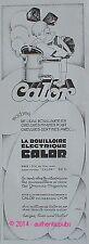 PUBLICITE CALOR BOUILLOIRE ELECTRIQUE APPAREIL CUISINE DE 1931 FRENCH AD PUB
