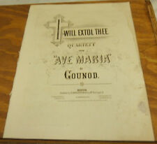 "1867 Sheet Music//I WILL EXTOL THEE, FROM ""AVE MARIA"", by Bach and Gounod"