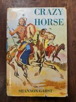 CRAZY HORSE GREAT WARRIOR OF THE SIOUX Shannon Garst First Edition 1950 1st HCDJ