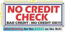 NO CREDIT CHECK Banner Sign NEW Larger Size for Auto Used Car Lot Shop BAD OK
