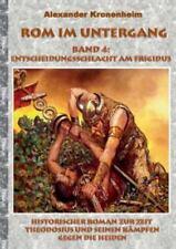Rom Im Untergang - Band 4 : Entscheidungsschlacht Am Frigidus by Alexander.