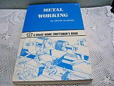 Metal Working By: Oscar Almeida Drake Home Craftman's Book 1976