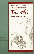 Ride the Tiger to the Mountain : Tai Chi for Health by Emily Lee, Joan Johnston…