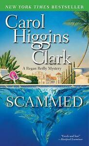 Scammed: A Regan Reilly Mystery by Clark, Carol Higgins
