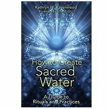 How to Create Sacred Water: A Guide to Rituals and Practices, Good Books