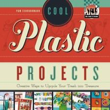 Cool Plastic Projects: Creative Ways to Upcycle Your Trash into-ExLibrary
