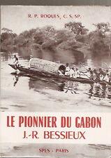 Le pionnier du Gabon Jean-Rémi BESSIEUX Mission catholique 1956 État neuf