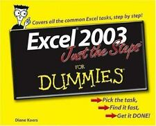 NEW - Excel 2003 Just the Steps For Dummies by Koers, Diane
