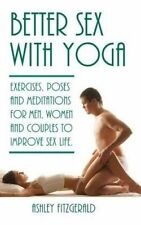 Better Sex Yoga Exercises Poses Meditations for Men W by Fitzgerald Ashley