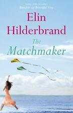 THE MATCHMAKER by ELIN HILDERBRAND  HARD COVER DUST JACKET