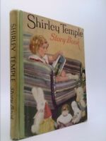 SHIRLEY TEMPLE STORY BOOK. Authorized Edition. by O'Day, Dean (Editor)