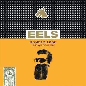 Hombre Lobo: 12 Songs of Desire by Eels (CD, Jun-2009, Universal)