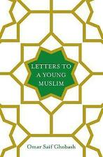 Letters to a Young Muslim by Omar Saif Ghobash (Hardback, 2017)