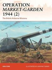 Operation Market-Garden 1944 (2): The British Airborne Missions (Campaign) by Fo