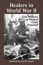 NEW Healers in World War II: An Oral History of the American Medical Corps