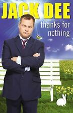 JACK DEE Thanks for Nothing, HARDBACK BOOK was in Tesco BRAND NEW