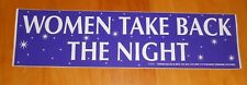 Women Take Back the Night Bumper Sticker 11.5x3 Large