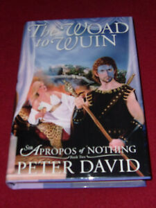 The Woad to Wuin : Sir Apropos of Nothing by Peter David (2002, HC) SIGNED 1st