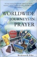 Worldwide Journeys in Prayer: 101 True Stories from North America to South Ameri