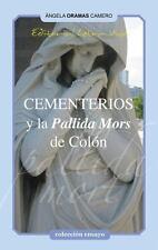 Cementerios y la Pallida Mort de Colon by Angela Oramas Cameri (2013, Paperback)